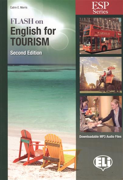 Morris C. Flash on English for Tourism. Second Edition badger i flash on english for business conversations