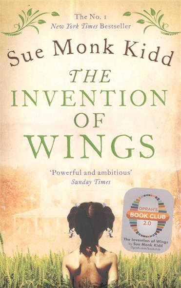 Kidd S. The Invention of Wings the wings of the dove