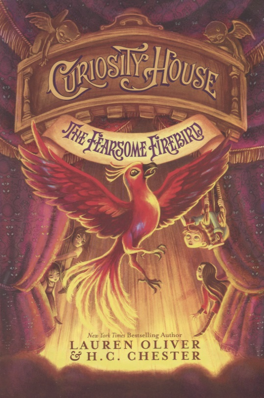 Oliver L., Chester H. Curiosity House: The Fearsome Firebird  oliver l liesl and po