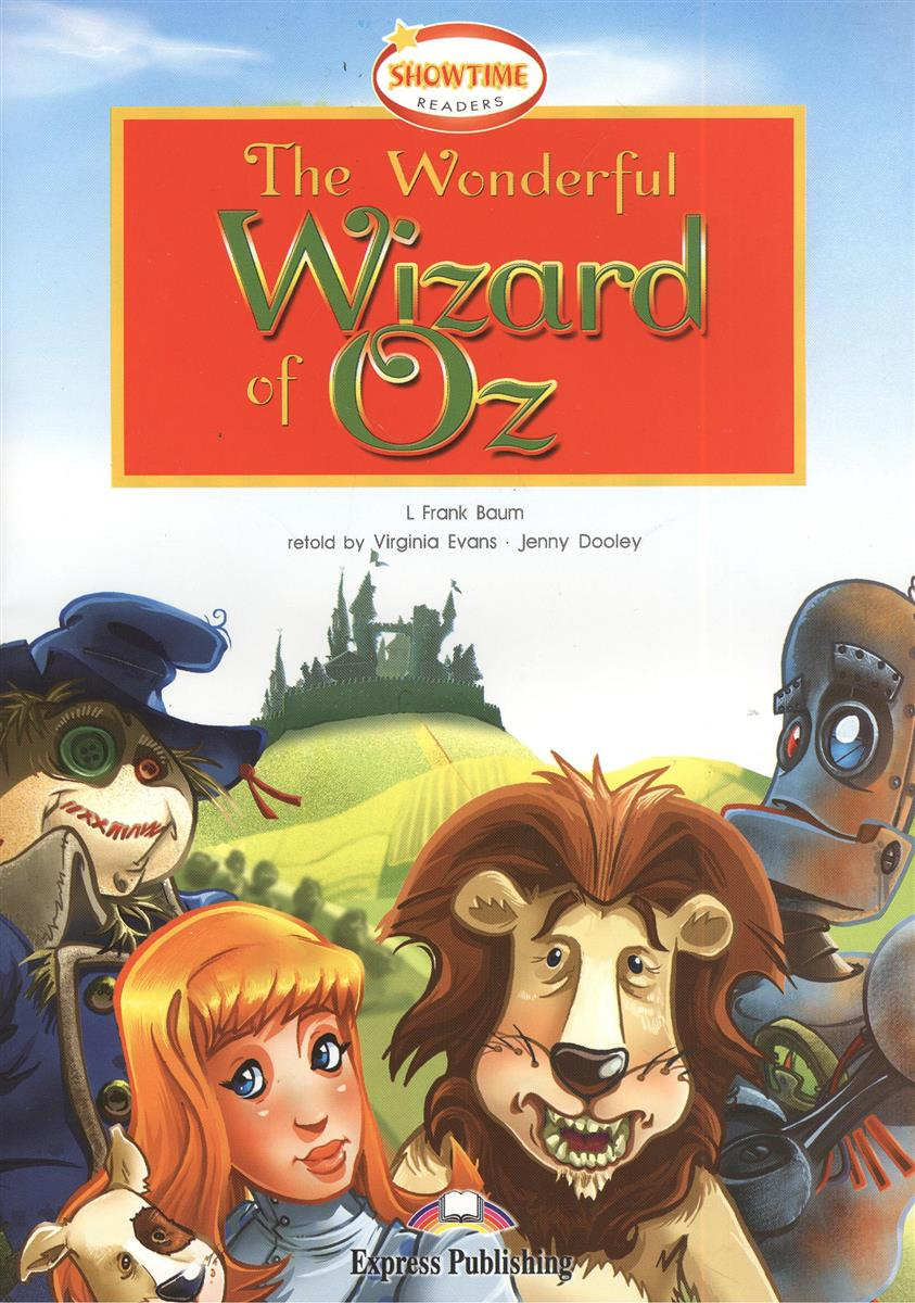 Evans V., Dooley J. The Wonderful Wizard of Oz. Книга для чтения (+CD) baum l the wizard of oz