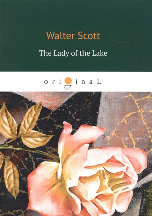 Scott W. The Lady of the Lake walter scott the lady of the lake
