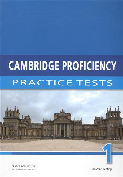 Keating J. Cambridge Proficiency 1: Practice Tests mccarter s ash j ielts testbuilder 1 tests that teach with key 2cd