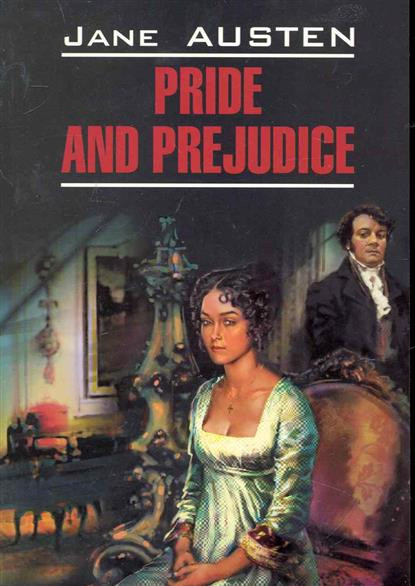 Остин Дж. Pride and Prejudice / Гордость и предубеждение
