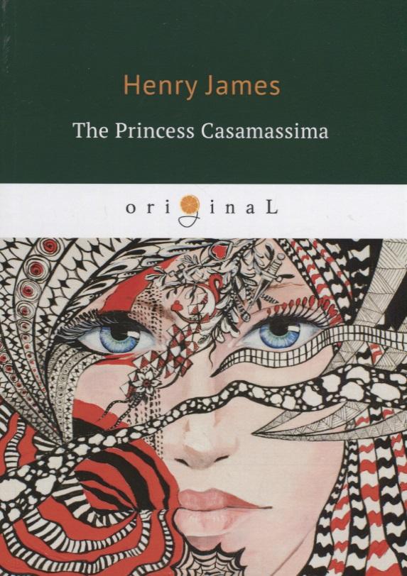 James H. The Princess Casamassima цены