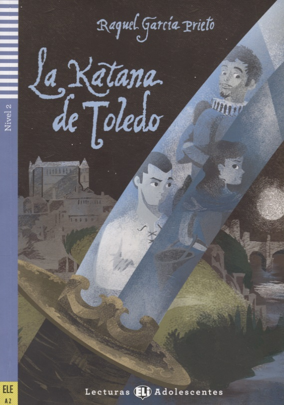 Prieto R.G. La katana de Toledo. Nivel 2 (Учебник на испанском языке) (+CD) guzman de alfarache nivel tercero b1 cd