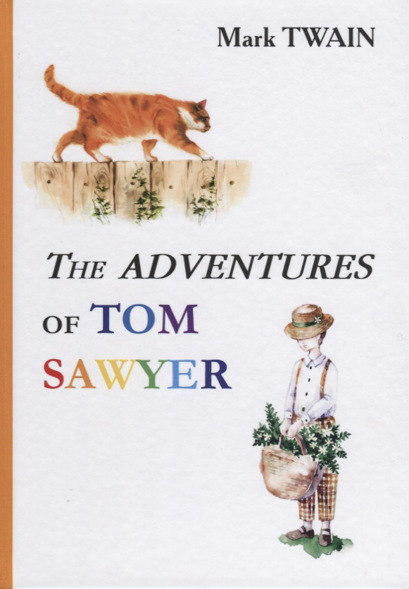 Twain M. The Adventures of Tom Sawyer (Книга на английском языке) twain m the adventures of tom sawyer stage 2 cd