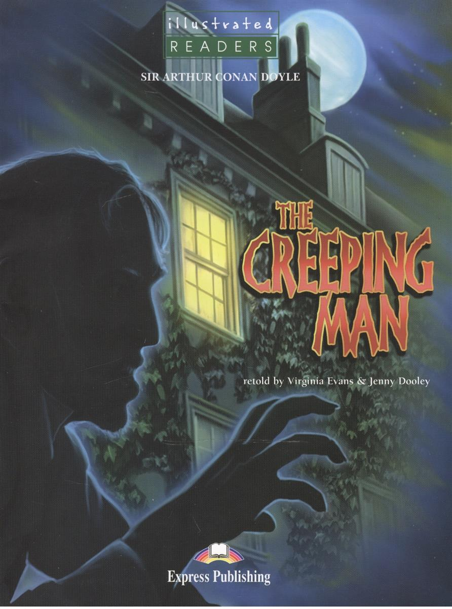 Doyle A. The Creeping Man. Level 3. Книга для чтения (+CD) jane eyre level 5 cd