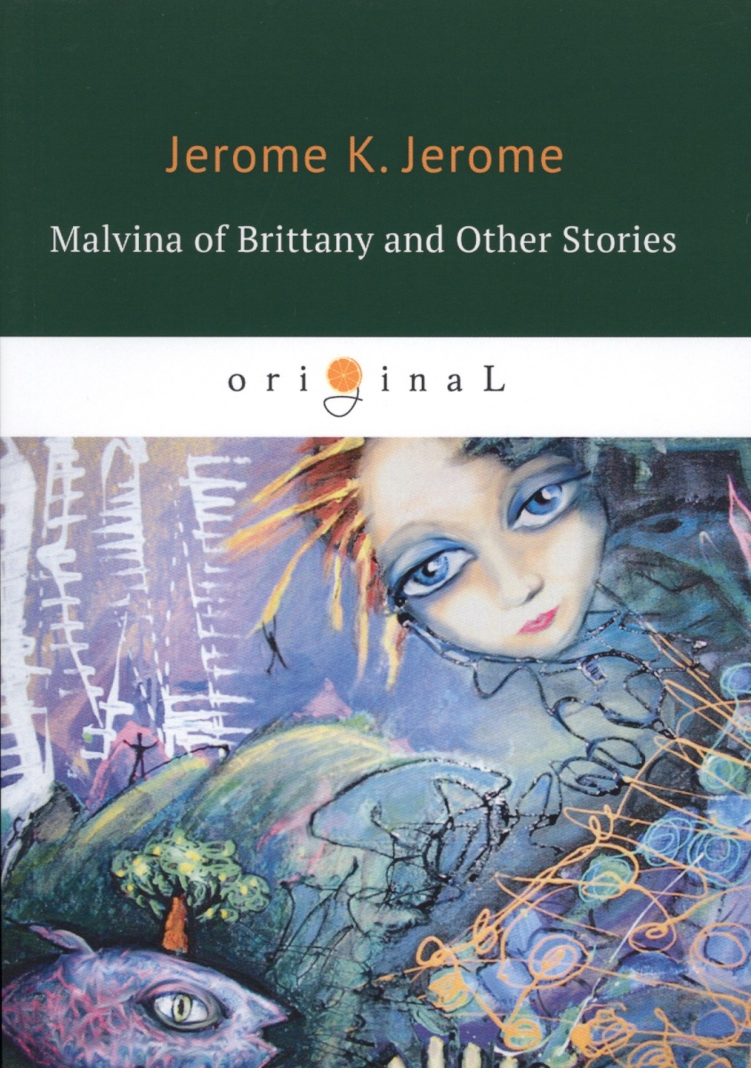 Jerome J. Malvina of Brittany and Other Stories j conrad typhoon and other stories