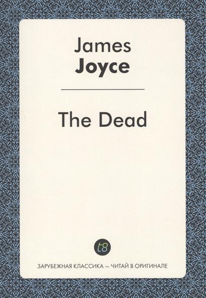 Joyce J. The Dead joyce j ulysses
