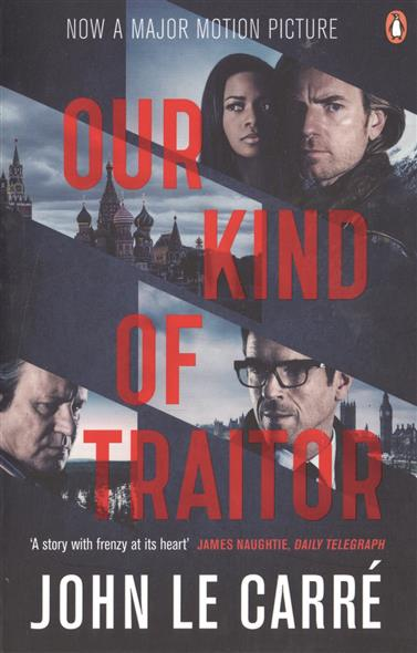 Carre J. Our Kind of Traitor john le carre our kind of traitor