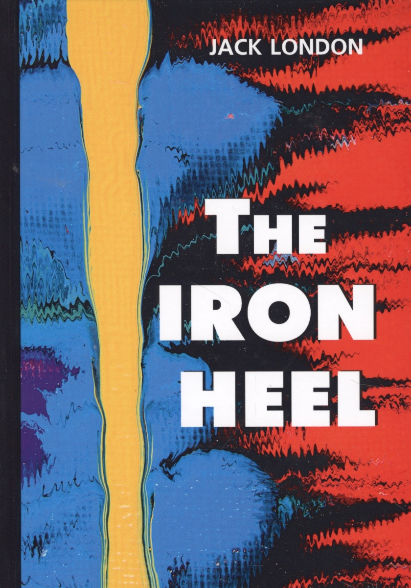 London J. The Iron Hell. Роман на английском языке galsworthy j the white monkey книга на английском языке