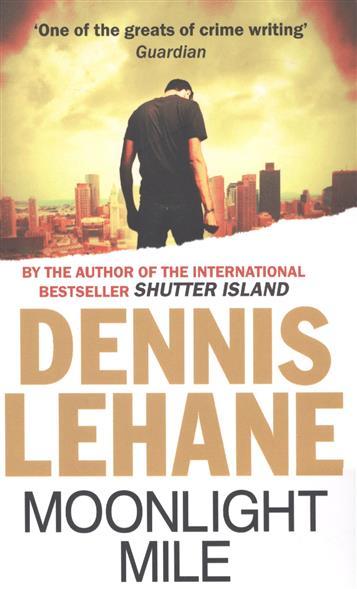 LehaneD. Moonlight Mile ISBN: 9780349123684 lehane d shutter island