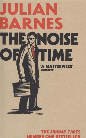 Barnes J. The Noise of Time ISBN: 9781784703332 barnes j the sense of an ending