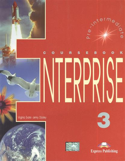 Evans V., Dooley J. Enterprise 3. Coursebook. Pre-Intermediate. Учебник evans v dooley j enterprise 2 grammar teacher s book грамматический справочник