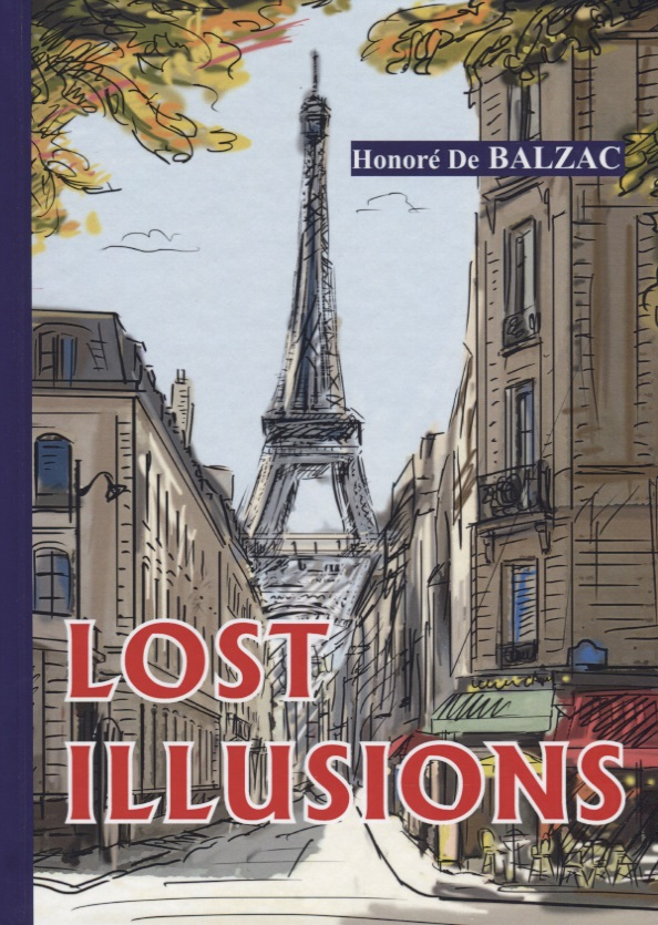 Balzac H. Lost Illusions balzac h la peau de chagrin