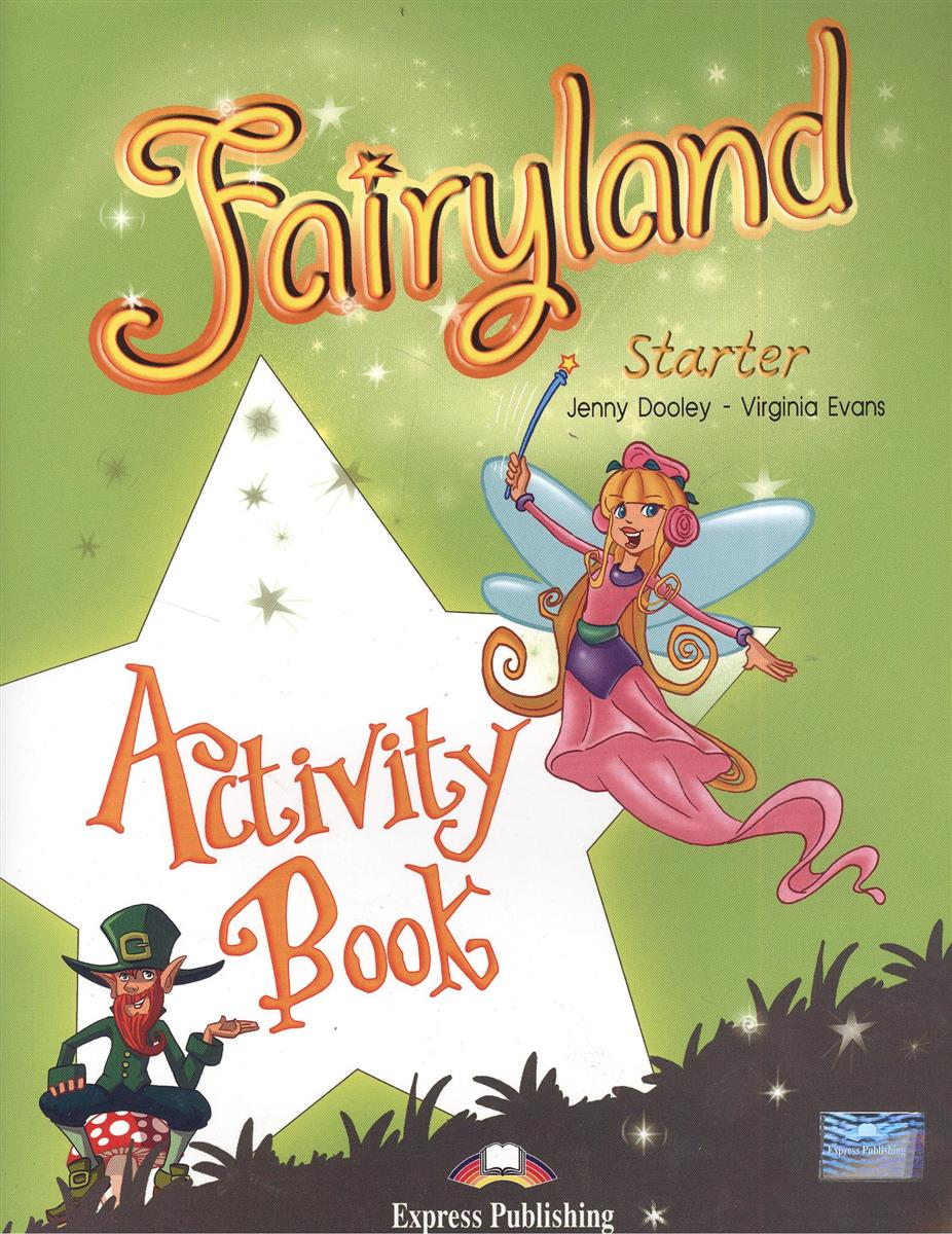 Dooley J., Evans V. Fairyland Starter. Activity Book. Рабочая тетрадь my phonics 1 the alphabet activity book рабочая тетрадь