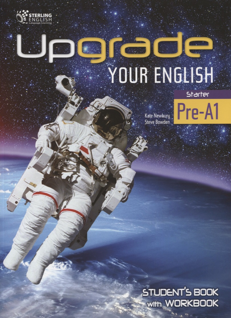 Newbury K., Bowden S. Upgrade your English Starter Pre-A1 student's book with workbook купить