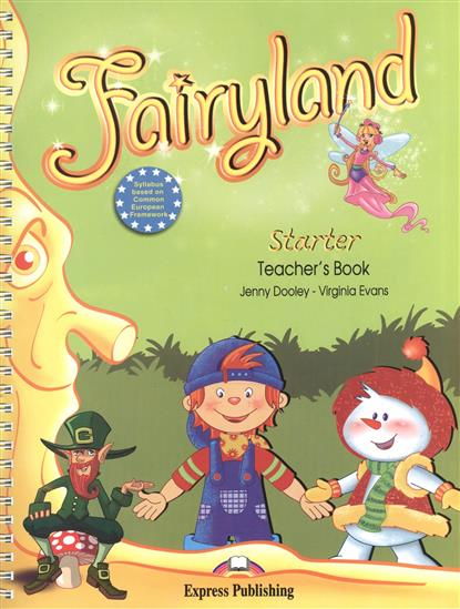 Evans V., Dooley J. Fairyland Starter. Teacher's Book (+posters) dooley j evans v fairyland 2 my junior language portfolio языковой портфель