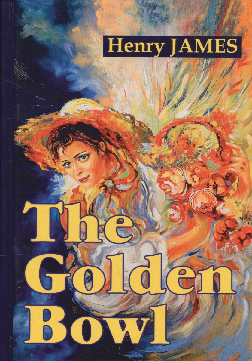 James H. The Golden Bowl. Книга на английском языке bloodlines the golden lily