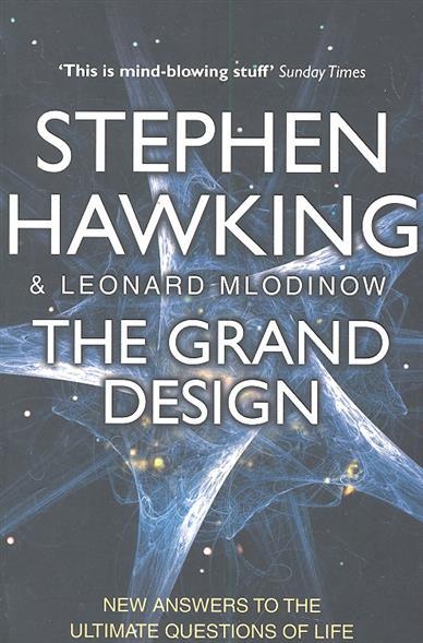 Hawking S., Mlodinov L. The Grand Design hawking s mlodinov l the grand design