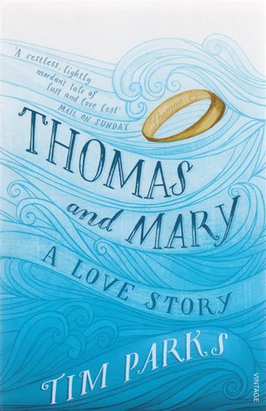 thomas and mary a love story Parks T. Thomas and Mary: A Love Story