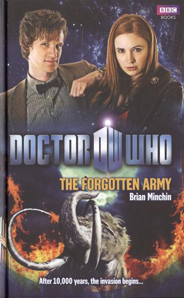 Minchin B. Doctor Who: The Forgotten Army minchin b doctor who the forgotten army