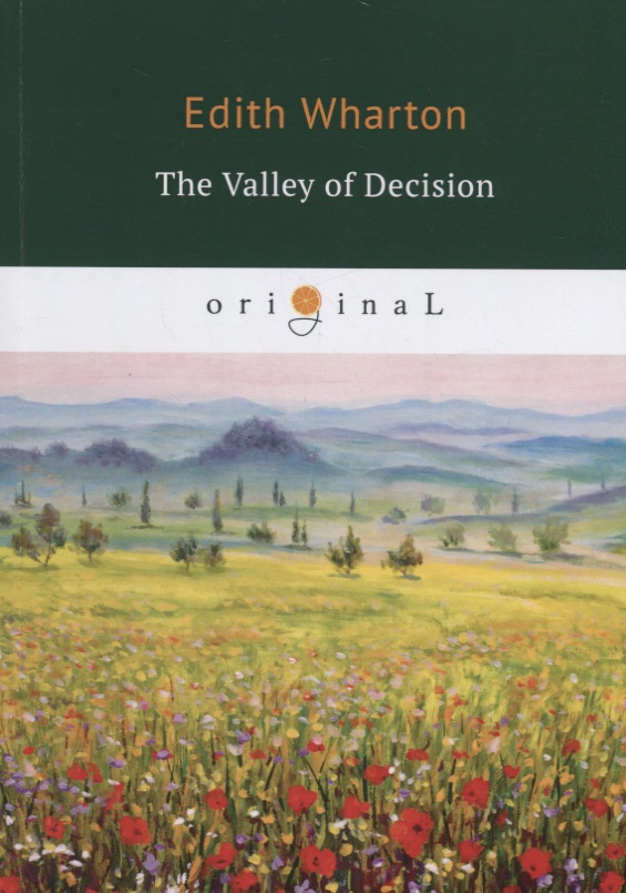 Wharton E. The Valley of Decision the valley of fear