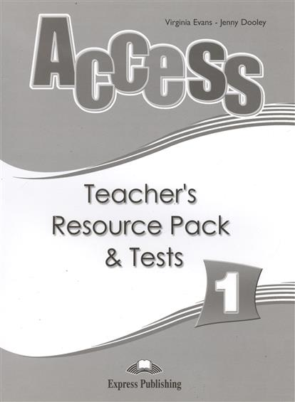 Evans V., Dooley J. Access 1. Teacher`s Resource Pack & Tests детское