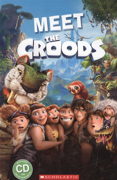 Taylor N., Watts M. Meet the croods. Starter level (+CD) watts m the jungle book the cobra s egg level 1 cd