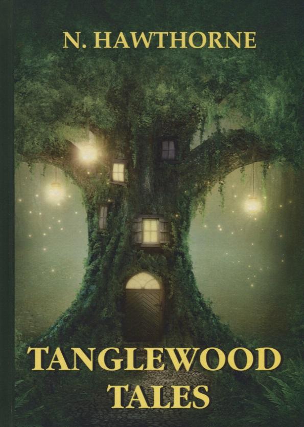 где купить Hawthorne N. Tanglewood Tales ISBN: 9785521057801 по лучшей цене