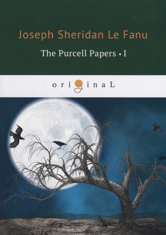 Le Fanu J. The Purcell Papers l le fanu j f the house by the churchyard дом у кладбища роман на английском языке isbn 978 5 521 06166 2