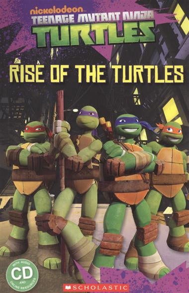 Silver S. (edit.) Teenage Mutant Ninja Turtles: Rise of the Turtles. Level 1 (+CD) браслеты