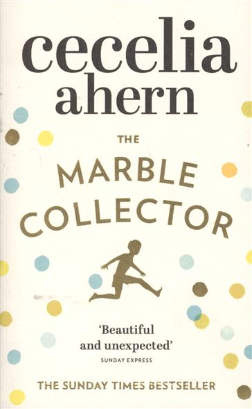 Ahern C. The Marble Collector ahern c lyrebird