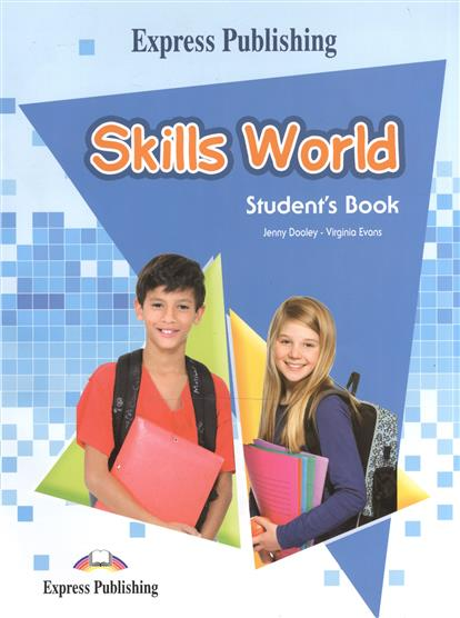 Dooley J., Evans V. Skills World. Student's Book dooley j evans v fairyland 2 activity book рабочая тетрадь
