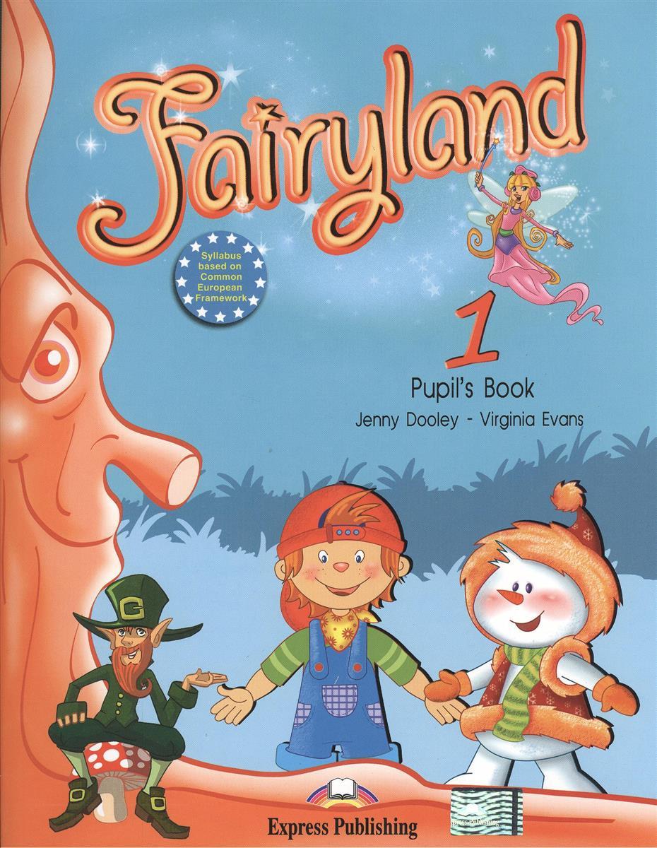 Dooley J., Evans V. Fairyland 1. Pupil's Book. Учебник dooley j evans v fairyland 5 activity book