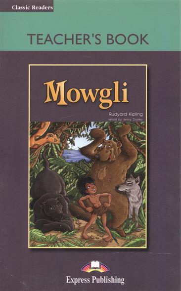 Kipling R. Mowgli. Teacher's Book kipling r the second jungle book