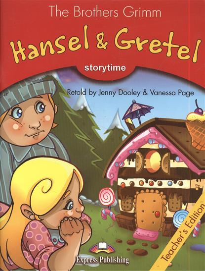 Brothers Grimm Hansel & Gretel. Stage 2 Teacher`s Book grimm brothers sleeping beauty storytime pupil s book stage 3 учебник