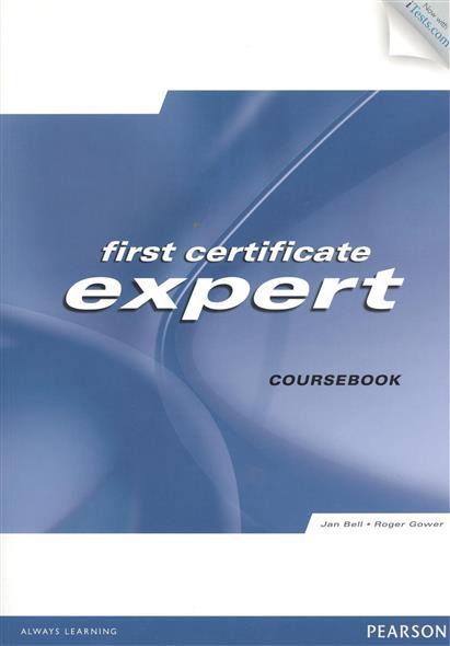 Bell J., Gower R. First Certificate Expert Coursebook gold first coursebook