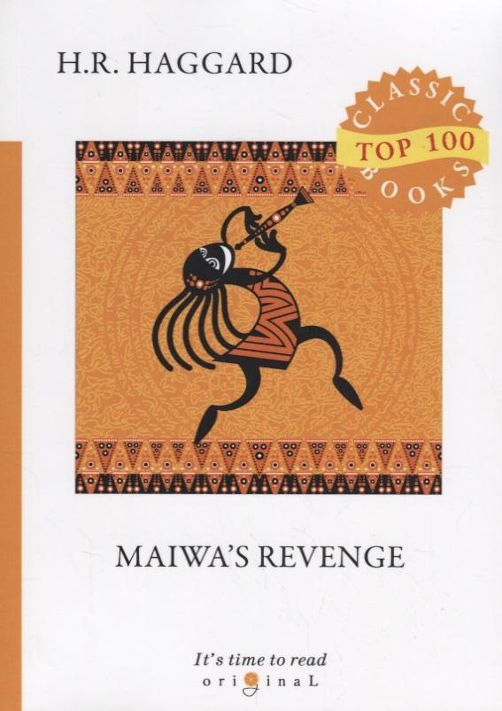 Haggard H. Maiwa's Revenge haggard h queen sheba s ring