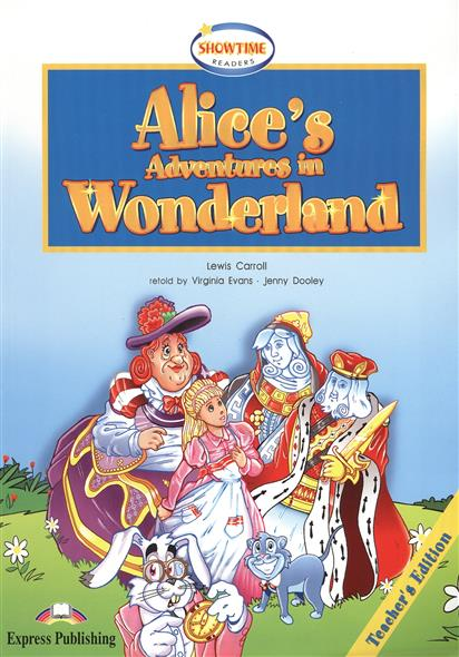 Alice's Adventures in Wonderland. Teacher's Edition