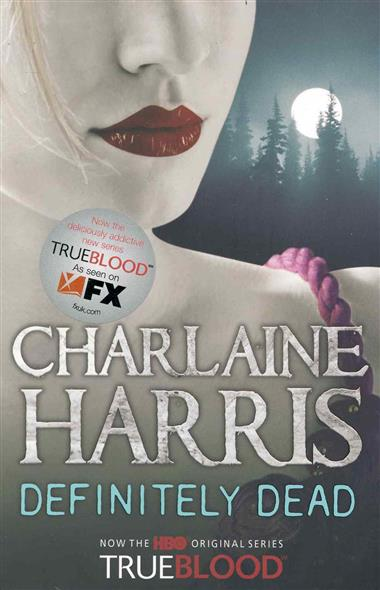 Harris C. Definitely Dead charlaine harris dead until dark