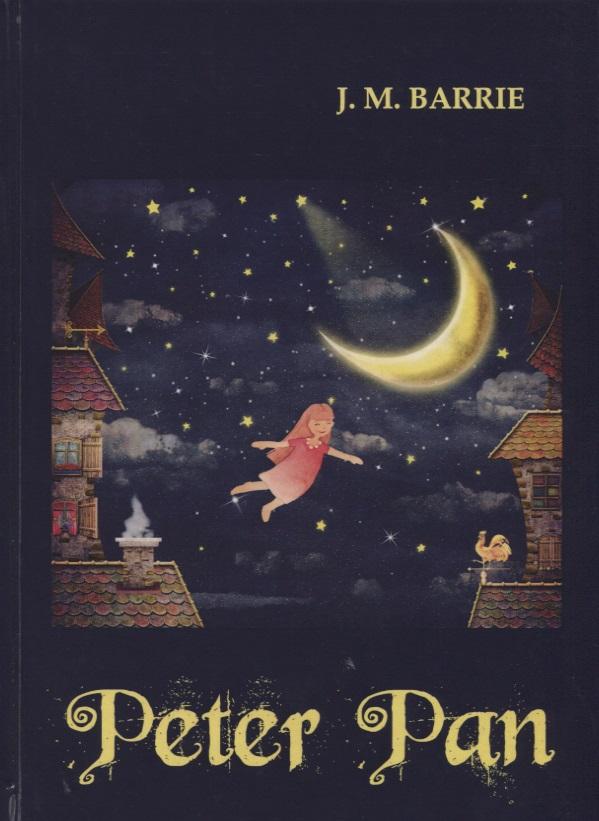 Barrie J. Peter Pan / Питер Пэн. Роман-сказка на английском языке barrie