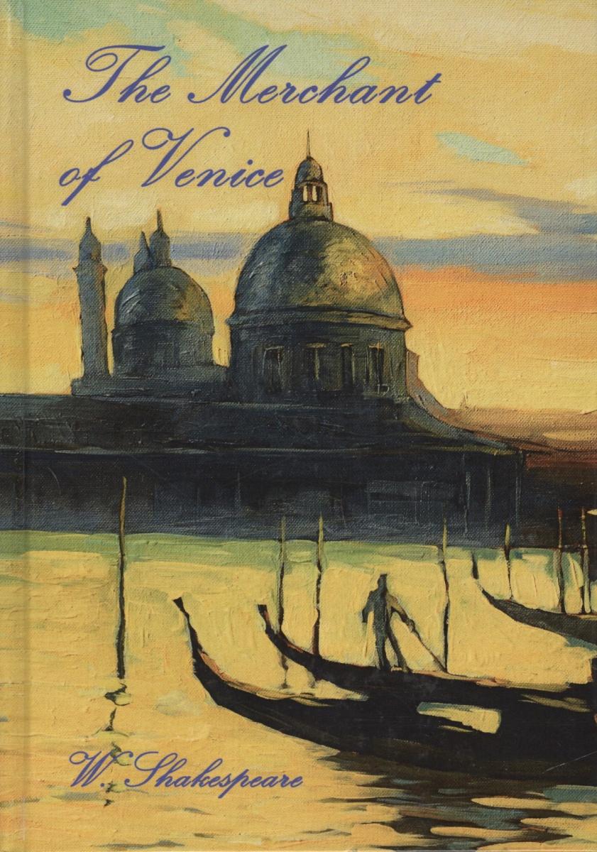Shakespeare W. The Merchant of Venice the merchant of venice divine rose парфюмерный экстакт 30 мл