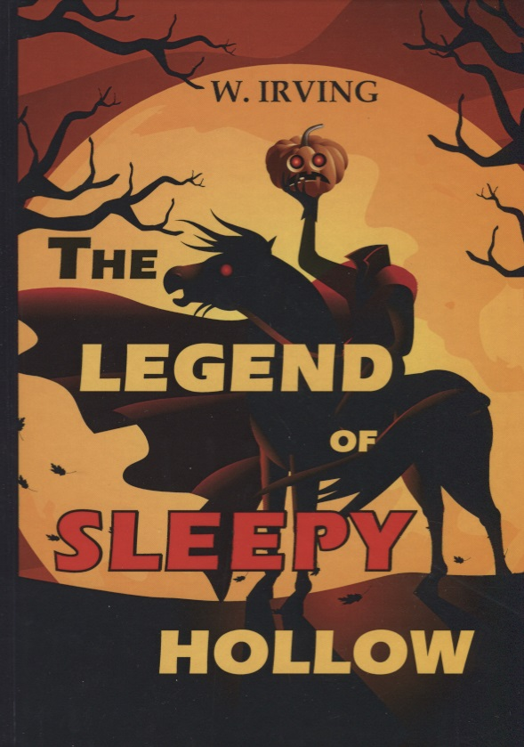 Irving W. The Legend of Sleepy Hollow irving w tales of the alhambra