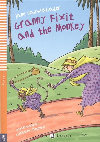 Cadwallader J. Granny Fixit and the Monkey. Stage 1 (+CD) cadwallader j granny fixit and the monkey stage 1 cd