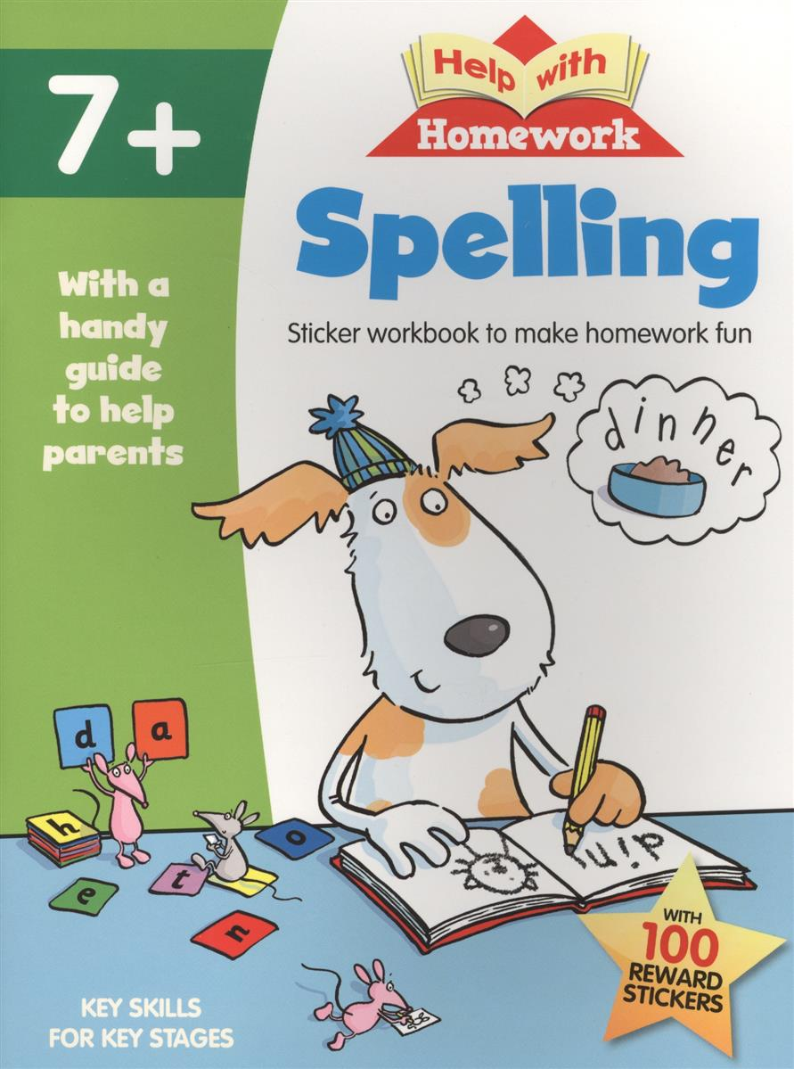Spelling. Help with Homework. Sticker workbook to make homework fun Help with Homework. Spelling Help with Homework. Spelling objective pet workbook with answers