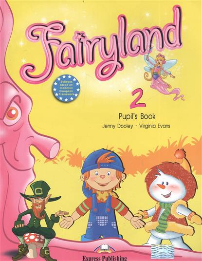 Dooley J., Evans V. Fairyland 2. Pupil's Book. Учебник dooley j evans v fairyland 2 my junior language portfolio языковой портфель