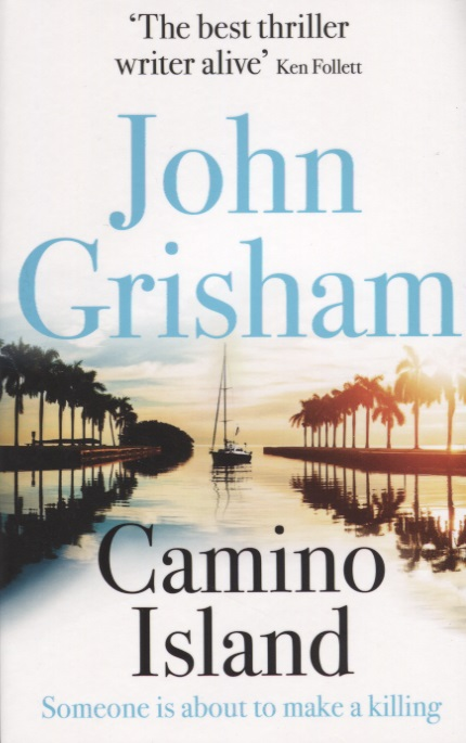 Grisham J. Camino Island grisham j rogue lawyer