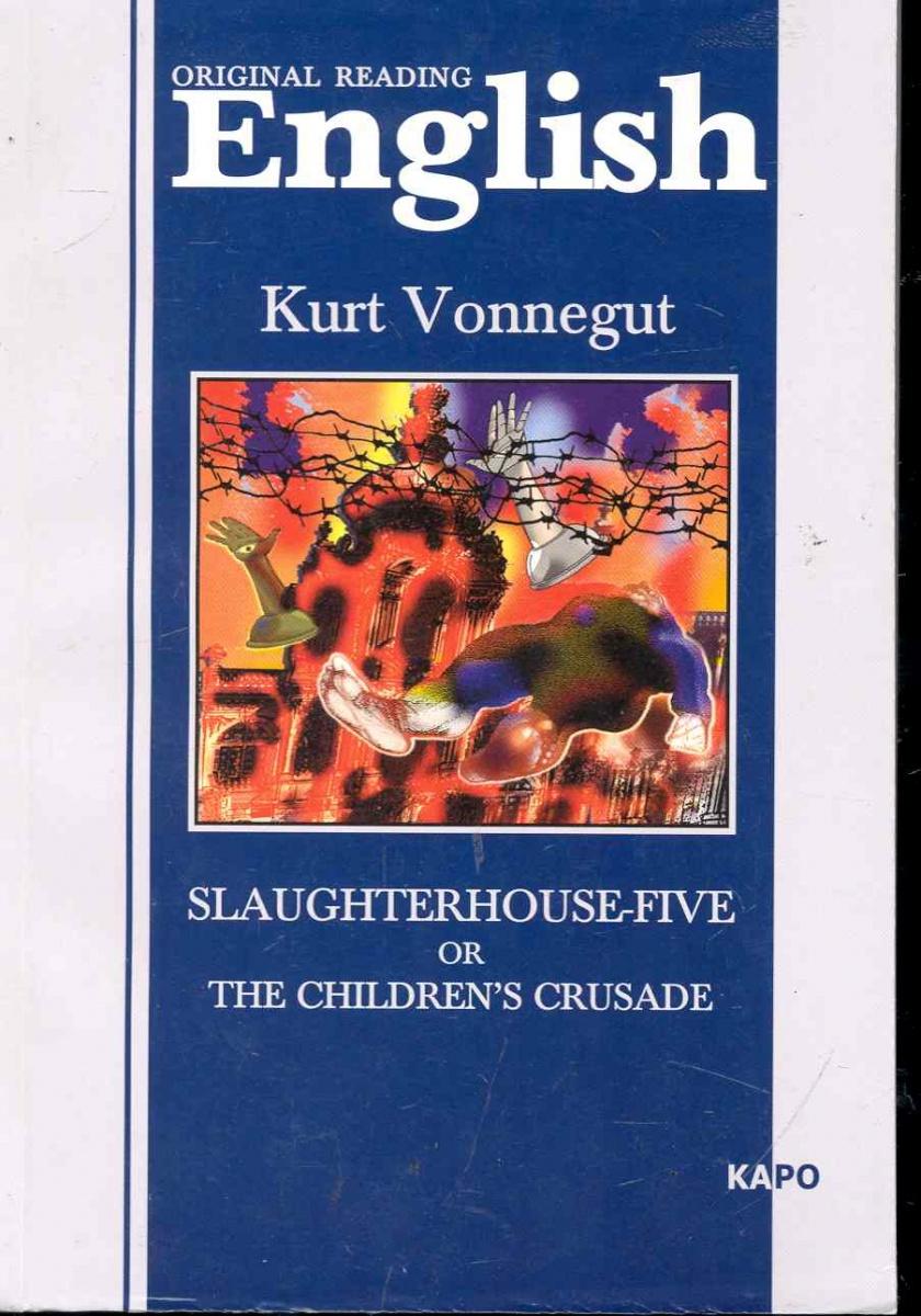 Воннегут К. Slaughterhouse-five or The children's crusade / Бойня номер пять crusade volume 4 the fire beaks