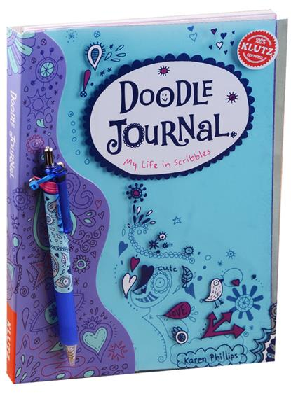 Phillips K. Doodle Journal. My life in Scribbles g phillips phillips commodore 64 expansion guide paper only